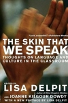 The Skin That We Speak:Thoughts on Language and Culture in the Classroom