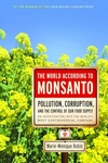 The World According to Monsanto:Pollution, Corruption, and the Control of Our Food Supply