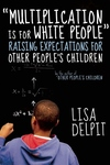 Multiplication Is for White People:Raising Expectations for Other People's Children