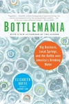 Bottlemania:Big Business, Local Springs, and the Battle over America's Drinking Water