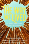 Way We Lived: California Indian Stories, Songs, and Reminiscences
