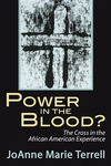 Power in the Blood?:The Cross in the African American Experience
