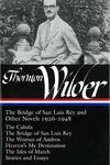 Thorton Wilder:The Bridge of San Luis Rey and Other Novels 1926-1948