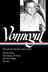 Kurt Vonnegut: Novels and Stories 1950-1962:Player Piano / the Sirens of Titan / Mother Night / Stories