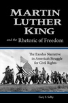 Martin Luther King and the Rhetoric of Freedom:The Exodus Narrative in America's Struggle for Civil Rights