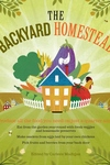 The Backyard Homestead:Produce All the Food You Need on Just a Quarter Acre!