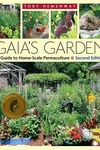 Gaia's Garden:A Guide to Home-Scale Permaculture