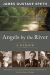 Angels by the River : A Memoir of Sorts