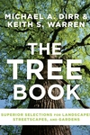 Tree Book: Superior Selections for Landscapes, Streetscapes, and Gardens