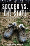 Soccer vs. the State:Tackling Football and Radical Politics