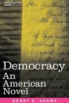 Democracy : An American Novel