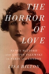 The Horror of Love:Nancy Mitford and Gaston Palewski in Paris and London
