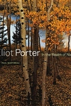 Eliot Porter:In the Realm of Nature