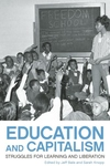 Education and Capitalism:Struggles for Learning and Liberation