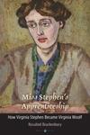Miss Stephen's Apprenticeship: How Virginia Stephen Became Virginia Woolf