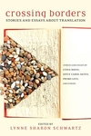Crossing Borders: Stories and Essays about Translation