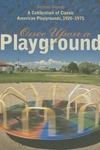 Once Upon a Playground:A Celebration of Classic American Playgrounds, 1920-1975