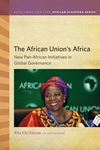 African Union's Africa : New Pan-African Initiatives in Global Governance