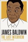 James Baldwin: The Last Interview