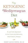 The Ketogenic Mediterranean Diet: A Low-Carb Approach to the Fresh-and-Delicious, Heart-Smart Lifestyle