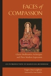 Faces of Compassion : Classic Bodhisattva Archetypes and Their Modern Expression An Introduction to Mahayana Buddhism