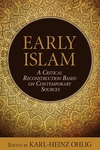 Early Islam:A Critical Reconstruction Based on Contemporary Sources