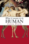 What It Means to Be Human:Historical Reflections from the 1800s to the Present