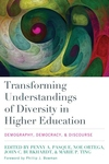 Transforming Understandings of Diversity in Higher Education : Demography, Democracy, and Discourse