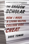 The Shadow Scholar:How I Made a Living Helping College Kids Cheat