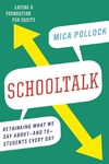 Schooltalk: Rethinking What We Say About?and To?Students Every Day