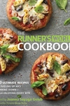 The Runner's World Cookbook:150 Ultimate Recipes for Fueling up and Slimming Down - While Enjoying Every Bite