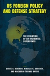 US Foreign Policy and Defense Strategy : The Evolution of an Incidental Superpower