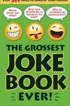 The Grossest Joke Book Ever