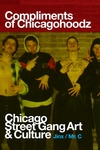 Compliments of Chicagohoodz: Chicago Street Gang Art & Culture