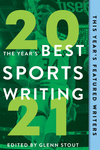 The Year's Best Sports Writing 2021