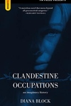 Clandestine Occupations : An Imaginary History