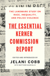 The Essential Kerner Commission Report