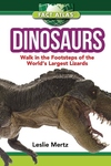 Dinosaurs: Walk in the Footsteps of the World's Largest Lizards