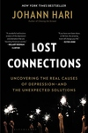 Lost Connections: Uncovering the Real Causes of Depression and the Unexpected Solutions