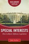 Special Interests: How Lobbyists Influence Legislation