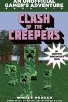 Clash of the Creepers: An Unofficial Gamer?s Adventure, Book Six