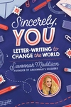 Sincerely, YOU: Letter-Writing to Change the World