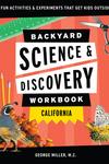 Backyard Science & Discovery Workbook: California