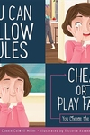 You Can Follow the Rules: Cheat or Play Fair?