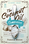 The Coconut Oil Companion: Methods and Recipes for Everyday Wellness