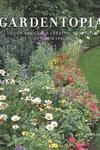 Gardentopia: Design Basics for Creating Beautiful Outdoor Spaces