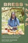 Bress 'n' Nyam: Gullah Geechee Recipes from a Sixth-Generation Farmer