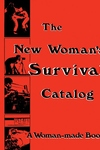 New Woman's Survival Catalog: A Woman-Made Book