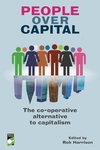 People over Capital:The Co-Operative Alternative to Capitalism
