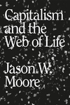 Capitalism in the Web of Life : Ecology and the Accumulation of Capital